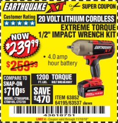"Harbor Freight Coupon EARTHQUAKE XT 20 VOLT CORDLESS EXTREME TORQUE 1/2"" IMPACT WRENCH KIT Lot No. 63852/63537/64195 Expired: 11/10/18 - $239.99"