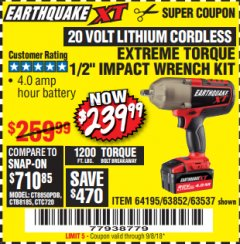 "Harbor Freight Coupon EARTHQUAKE XT 20 VOLT CORDLESS EXTREME TORQUE 1/2"" IMPACT WRENCH KIT Lot No. 63852/63537/64195 Expired: 9/8/18 - $239.99"