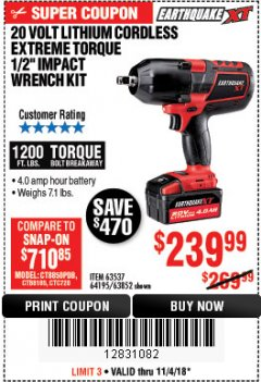 "Harbor Freight Coupon EARTHQUAKE XT 20 VOLT CORDLESS EXTREME TORQUE 1/2"" IMPACT WRENCH KIT Lot No. 63852/63537/64195 Expired: 11/4/18 - $239.99"