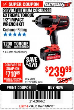 "Harbor Freight Coupon EARTHQUAKE XT 20 VOLT CORDLESS EXTREME TORQUE 1/2"" IMPACT WRENCH KIT Lot No. 63852/63537/64195 Expired: 12/16/18 - $239.99"