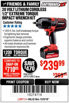 "Harbor Freight Coupon EARTHQUAKE XT 20 VOLT CORDLESS EXTREME TORQUE 1/2"" IMPACT WRENCH KIT Lot No. 63852/63537/64195 Expired: 12/9/18 - $239.99"