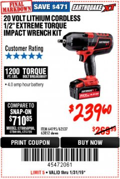"Harbor Freight Coupon EARTHQUAKE XT 20 VOLT CORDLESS EXTREME TORQUE 1/2"" IMPACT WRENCH KIT Lot No. 63852/63537/64195 Expired: 1/31/19 - $239.6"