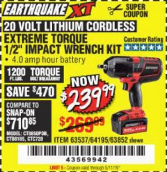 "Harbor Freight Coupon EARTHQUAKE XT 20 VOLT CORDLESS EXTREME TORQUE 1/2"" IMPACT WRENCH KIT Lot No. 63852/63537/64195 Expired: 5/11/19 - $239.99"