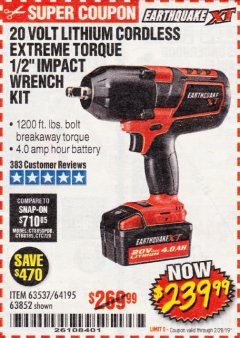 "Harbor Freight Coupon EARTHQUAKE XT 20 VOLT CORDLESS EXTREME TORQUE 1/2"" IMPACT WRENCH KIT Lot No. 63852/63537/64195 Expired: 2/28/19 - $239.99"