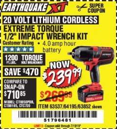 "Harbor Freight Coupon EARTHQUAKE XT 20 VOLT CORDLESS EXTREME TORQUE 1/2"" IMPACT WRENCH KIT Lot No. 63852/63537/64195 Expired: 7/19/19 - $239.99"