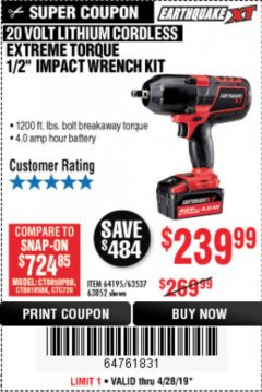"Harbor Freight Coupon EARTHQUAKE XT 20 VOLT CORDLESS EXTREME TORQUE 1/2"" IMPACT WRENCH KIT Lot No. 63852/63537/64195 Expired: 4/28/19 - $239.99"