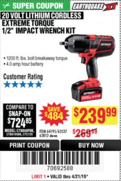 "Harbor Freight Coupon EARTHQUAKE XT 20 VOLT CORDLESS EXTREME TORQUE 1/2"" IMPACT WRENCH KIT Lot No. 63852/63537/64195 Expired: 4/21/19 - $239.99"