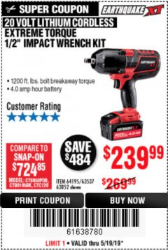"Harbor Freight Coupon EARTHQUAKE XT 20 VOLT CORDLESS EXTREME TORQUE 1/2"" IMPACT WRENCH KIT Lot No. 63852/63537/64195 Expired: 5/19/19 - $239.99"