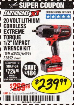 "Harbor Freight Coupon EARTHQUAKE XT 20 VOLT CORDLESS EXTREME TORQUE 1/2"" IMPACT WRENCH KIT Lot No. 63852/63537/64195 Expired: 6/30/19 - $239"