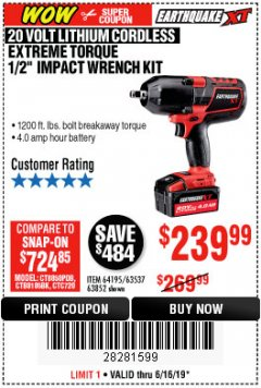 "Harbor Freight Coupon EARTHQUAKE XT 20 VOLT CORDLESS EXTREME TORQUE 1/2"" IMPACT WRENCH KIT Lot No. 63852/63537/64195 Expired: 6/16/19 - $239.99"