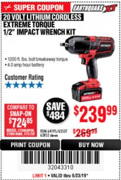 "Harbor Freight Coupon EARTHQUAKE XT 20 VOLT CORDLESS EXTREME TORQUE 1/2"" IMPACT WRENCH KIT Lot No. 63852/63537/64195 Expired: 6/23/19 - $239.99"