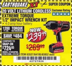 "Harbor Freight Coupon EARTHQUAKE XT 20 VOLT CORDLESS EXTREME TORQUE 1/2"" IMPACT WRENCH KIT Lot No. 63852/63537/64195 Expired: 11/2/19 - $239.99"
