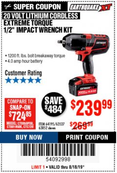 "Harbor Freight Coupon EARTHQUAKE XT 20 VOLT CORDLESS EXTREME TORQUE 1/2"" IMPACT WRENCH KIT Lot No. 63852/63537/64195 Expired: 8/18/19 - $239.99"