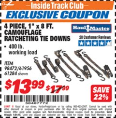 "Harbor Freight ITC Coupon 4 PIECE, 400 LB. CAPACITY 1""X8 FT. CAMOFLAGE RATCHETING TIE DOWNS Lot No. 98472/61956/61284 Expired: 1/31/19 - $13.99"