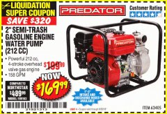 "Harbor Freight Coupon PREDATOR 2"" SEMI-TRASH GASOLINE ENGINE WATER PUMP Lot No. 63405 Expired: 6/30/18 - $169.99"