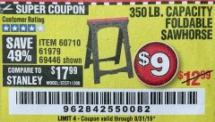 Harbor Freight Coupon 350 LB. CAPACITY FOLDING SAWHORSE Lot No. 69446/60710/61979 Expired: 8/31/19 - $9