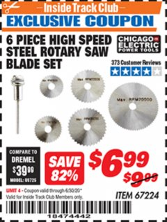 Harbor Freight ITC Coupon 6 PIECE HIGH SPEED ROTARY SAW BLADE SET Lot No. 67224 Dates Valid: 12/31/69 - 6/30/20 - $6.99