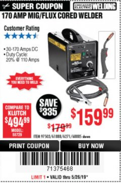 Harbor Freight Coupon 170 AMP MIG/FLUX WIRE FEED WELDER Lot No. 68885/61888 Expired: 5/26/19 - $159.99