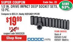 "Harbor Freight Coupon 13 PIECE 1/2"" DRIVE DEEP WALL IMPACT SOCKET SETS Lot No. 69560/67903/69280/69333/69561/67904/69279/69332 Expired: 12/22/19 - $19.99"