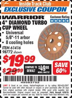 "Harbor Freight ITC Coupon 4"" DIAMOND TURBO CUP WHEEL Lot No. 61416/98772 Expired: 6/30/18 - $19.99"
