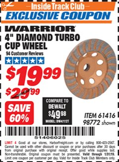 "Harbor Freight ITC Coupon 4"" DIAMOND TURBO CUP WHEEL Lot No. 61416/98772 Expired: 1/31/19 - $19.99"