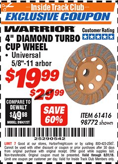 "Harbor Freight ITC Coupon 4"" DIAMOND TURBO CUP WHEEL Lot No. 61416/98772 Expired: 8/31/18 - $19.99"