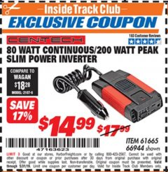 Harbor Freight ITC Coupon 80 WATT CONTINUOUS / 200 WATT PEAK SLIM POWER INVERTER Lot No. 61665/66944 Dates Valid: 12/31/69 - 5/31/19 - $14.99