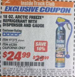 Harbor Freight ITC Coupon 18 OZ. ARCTIC FREEZE REFRIGERANT Lot No. 97275 Expired: 7/31/18 - $24.99