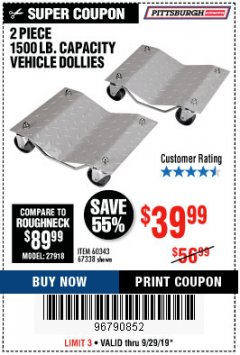 Harbor Freight Coupon 2 PIECE VEHICLE WHEEL DOLLIES 1500 LB. CAPACITY Lot No. 67338/60343 Valid: 9/16/19 9/29/19 - $39.99