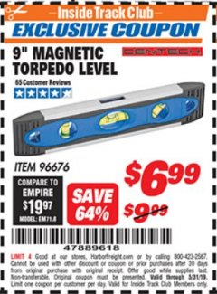 "Harbor Freight ITC Coupon 9"" MAGNETIC TORPEDO LEVEL Lot No. 96676 Dates Valid: 12/31/69 - 5/31/19 - $6.99"