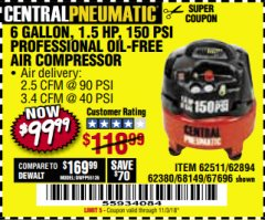 Harbor Freight Coupon 1.5 HP, 6 GALLON, 150 PSI PROFESSIONAL AIR COMPRESSOR Lot No. 62894/67696/62380/62511/68149 Expired: 11/3/18 - $99.99