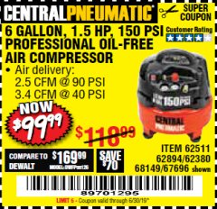 Harbor Freight Coupon 1.5 HP, 6 GALLON, 150 PSI PROFESSIONAL AIR COMPRESSOR Lot No. 62894/67696/62380/62511/68149 Expired: 6/30/19 - $99.99