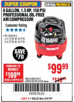 Harbor Freight Coupon 1.5 HP, 6 GALLON, 150 PSI PROFESSIONAL AIR COMPRESSOR Lot No. 62894/67696/62380/62511/68149 Expired: 3/4/19 - $99.99