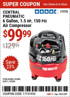 Harbor Freight Coupon 1.5 HP, 6 GALLON, 150 PSI PROFESSIONAL AIR COMPRESSOR Lot No. 62894/67696/62380/62511/68149 Expired: 10/31/20 - $99.99