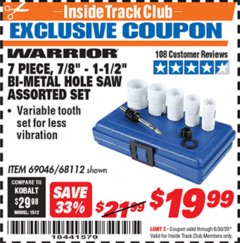 "Harbor Freight ITC Coupon 7 PIECE, 7/8"" - 1-1/2"" BI-METAL HOLE SAW ASSORTED SET Lot No. 69046/68112 Dates Valid: 12/31/69 - 6/30/20 - $19.99"