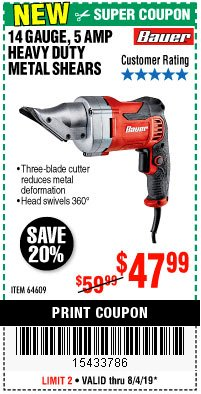 Harbor Freight Coupon BAUER 14 GAUGE, 5 AMP SWIVEL HEAD SHEARS Lot No. 64609 Expired: 8/4/19 - $47.99