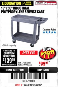 "Harbor Freight Coupon 16"" x 30"" TWO SHELF INDUSTRIAL POLYPROPYLENE SERVICE CART Lot No. 61930/92865/69443 Expired: 4/30/19 - $79.99"