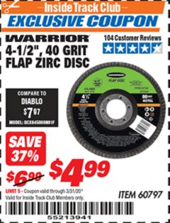 "Harbor Freight ITC Coupon 4-1/2"" FLAP ZIRC DISCS Lot No. 60797/60749 Expired: 3/31/20 - $4.99"