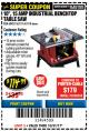 "Harbor Freight Coupon 10"", 15 AMP BENCHTOP TABLE SAW Lot No. 45804/63117/64459/63118 Expired: 10/31/17 - $114.99"