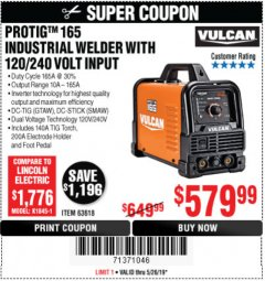 Harbor Freight Coupon VULCAN PROTIG 165 WELDER WITH 120/240 VOLT INPUT Lot No. 63618 EXPIRES: 5/26/19 - $579.99