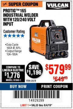 Harbor Freight Coupon VULCAN PROTIG 165 WELDER WITH 120/240 VOLT INPUT Lot No. 63618 Expired: 8/4/19 - $579.99