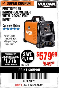 Harbor Freight Coupon VULCAN PROTIG 165 WELDER WITH 120/240 VOLT INPUT Lot No. 63618 Expired: 10/13/19 - $579.99