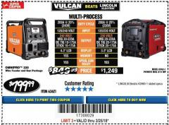Harbor Freight Coupon VULCAN OMNIPRO 220 MULTIPROCESS WELDER WITH 120/240 VOLT INPUT Lot No. 63621/80678 Expired: 3/25/18 - $799.99