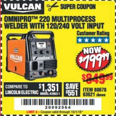 Harbor Freight Coupon VULCAN OMNIPRO 220 MULTIPROCESS WELDER WITH 120/240 VOLT INPUT Lot No. 63621/80678 Expired: 10/1/18 - $799.99