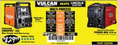 Harbor Freight Coupon VULCAN OMNIPRO 220 MULTIPROCESS WELDER WITH 120/240 VOLT INPUT Lot No. 63621/80678 Expired: 7/29/18 - $829.99