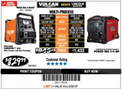 Harbor Freight Coupon VULCAN OMNIPRO 220 MULTIPROCESS WELDER WITH 120/240 VOLT INPUT Lot No. 63621/80678 Expired: 9/30/18 - $829.99