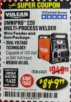 Harbor Freight Coupon VULCAN OMNIPRO 220 MULTIPROCESS WELDER WITH 120/240 VOLT INPUT Lot No. 63621/80678 Expired: 12/31/18 - $849.99