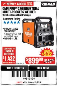 Harbor Freight Coupon VULCAN OMNIPRO 220 MULTIPROCESS WELDER WITH 120/240 VOLT INPUT Lot No. 63621/80678 Expired: 12/2/18 - $899.99