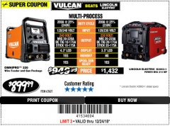 Harbor Freight Coupon VULCAN OMNIPRO 220 MULTIPROCESS WELDER WITH 120/240 VOLT INPUT Lot No. 63621/80678 Expired: 12/24/18 - $899.99
