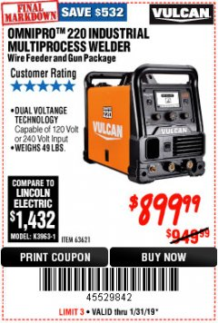 Harbor Freight Coupon VULCAN OMNIPRO 220 MULTIPROCESS WELDER WITH 120/240 VOLT INPUT Lot No. 63621/80678 Expired: 1/31/19 - $899.99